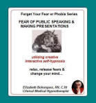 Forget Your Fear or Phobia: Fear of Public Speaking or Making Presentations