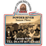 POWDER RIVER - Season 3. Episode 09 TILL DEATH DO US PART