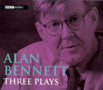 Alan Bennett - Three Plays