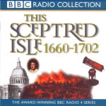 Sceptred Isle 5: Restoration and Glorious Revolution - 1660-1702, This