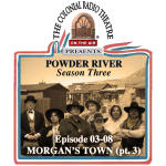POWDER RIVER - Season 3. Episode 08 MORGAN'S TOWN, Part 3