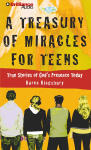 Treasury of Miracles for Teens, A - True Stories of God's Presence Today