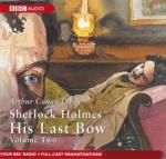 Sherlock Holmes, His Last Bow: Volume 2