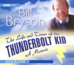 Life and Times of the Thunderbolt Kid, The: A Memoir