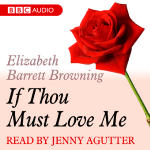 Dozen Red Roses, A: If Thou Must Love Me