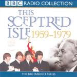 Sceptred Isle: Twentieth Century - 1959-1979, This