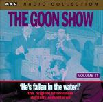 Goon Show, The - Volume 11 - He's Fallen in the Water!