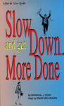 Slow Down... and Get More Done