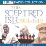 Sceptred Isle: Twentieth Century - 1901-1919, This