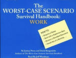 Worst-Case Scenario Survival Handbook - Work, The