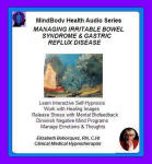 MindBody Health Audio Series:  Managing Irritable Bowel Syndrome & Gastric Reflux Disease