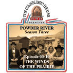 POWDER RIVER - Season 3. Episode 10 THE WINDS OF THE PRAIRIE