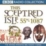 Sceptred Isle 1: Caesar to William the Conquerer - 55BC-1087, This