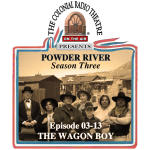 POWDER RIVER - Season 3. Episode 13 THE WAGON BOY