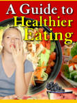 A Guide To Healthier Eating