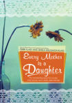 Every Mother Is a Daughter