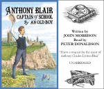 Anthony Blair, Captain of School: By an Old Boy