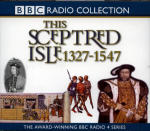 Sceptred Isle 3: The Black Prince to Henry V - 1327-1547, This