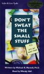 Don't Sweat the Small Stuff: P.S. It's All Small Stuff