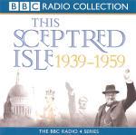 Sceptred Isle: Twentieth Century - 1939-1959, This