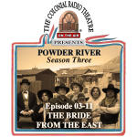 POWDER RIVER - Season 3. Episode 11 THE BRIDE FROM THE EAST
