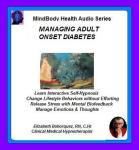 MindBody Health Audio Series:  Managing Adult Onset Diabetes
