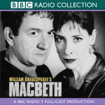 Macbeth: BBC Radio Shakespeare (mp3)