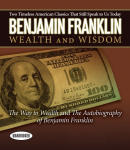 Autobiography of Benjamin Franklin and the Way to Wealth, The