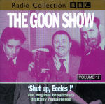 Goon Show, The - Volume 12 - Shut Up, Eccles!