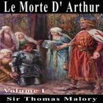 Le Morte D'Arthur Vol. 1