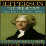 Thomas Jefferson and His Time, Vol. 5: Second Term, 1805-1809