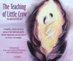 Teaching of Little Crow, The: the journey of the soul