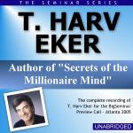 T Harv Eker - Big Seminar Preview Call - Atlanta 2005