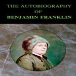 Autobiography of Benjamin Franklin, The