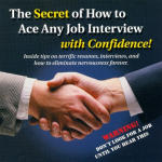 Secret of How to Ace Any Job Interview With Confidence, The