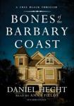 Bones of the Barbary Coast: A Cree Black Novel