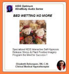 Kids MindBody Health Audio Series:  Bed Wetting No More