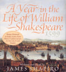 Year in the Life of William Shakespeare 1599, A