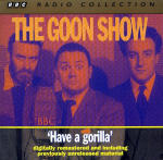 Goon Show, The - Volume 6 - Have a Gorilla
