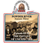 POWDER RIVER - Season 3. Episode 12 THE INSTANT OF UNEXPECTED