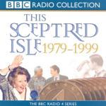 Sceptred Isle: Twentieth Century - 1979-1999, This
