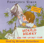 Horrid Henry and the Secret Club (Unabridged)