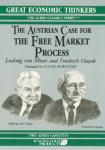 Austrian Case for the Free Market Process, The