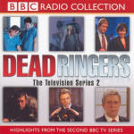 Dead Ringers The TV Series 2