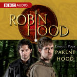 Robin Hood Episode 4: Parent Hood