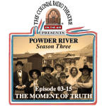 POWDER RIVER - Season 3. Episode 15 MOMENT OF TRUTH
