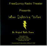 FreeQuincy Radio Theater Presents:  When Lightning Strikes, An original Radio Drama