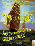 Yankee Clipper and The Adventure of the Golden Sphinx. Sneak Preview