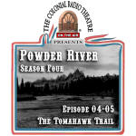 POWDER RIVER Season 4. Episode 05: THE TOMAHAWK TRAIL