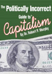 Politically Incorrect Guide to Capitalism, The
